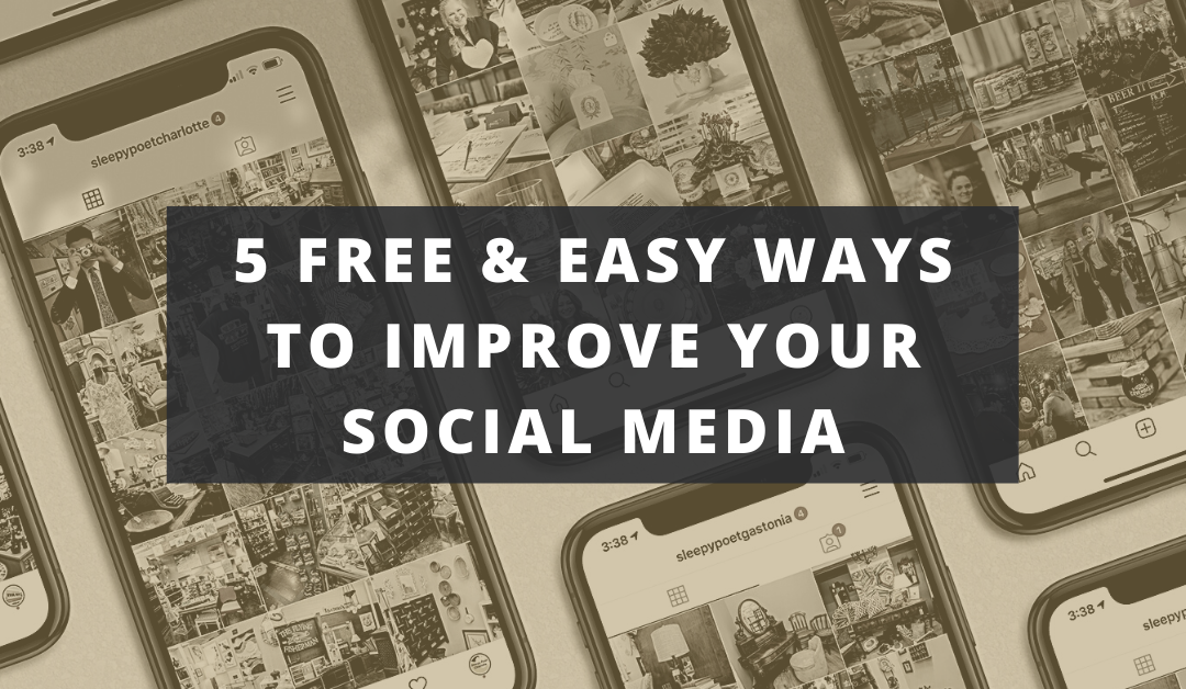 5 Free & Easy Ways To Improve Your Social Media